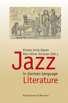 Abbildung von Krick-Aigner / Schuster | Jazz in German-language Literature | 2013