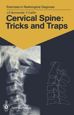 Abbildung von Bonneville / Cattin | Cervical Spine: Tricks and Traps | 1990 | 60 Radiological Exercises for ...