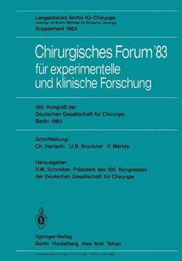 Abbildung von Schreiber / Herfarth / Brückner / Merkle | Chirurgisches Forum '83 für experimentelle und klinische Forschung | 1983 | 100. Kongreß der Deutschen Ges... | 83