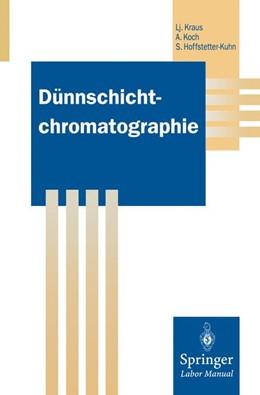 Abbildung von Kraus / Koch / Hoffstetter-Kuhn   Dünnschichtchromatographie   2011
