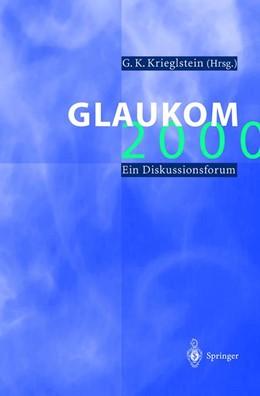 Abbildung von Krieglstein | Glaukom 2000 | 2012 | Ein Diskussionsforum