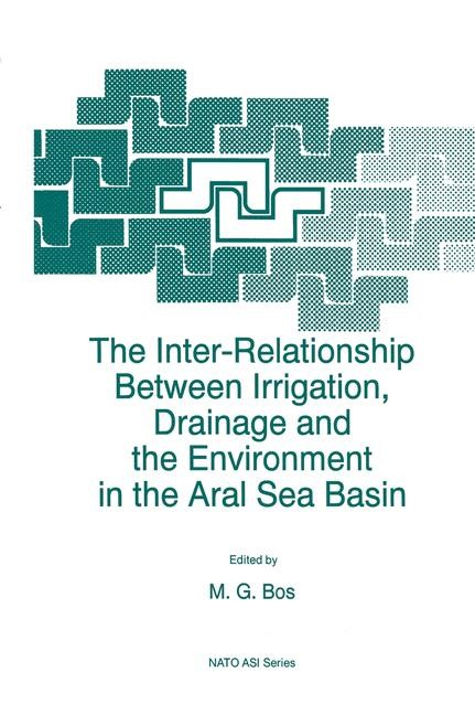 The Inter-Relationship Between Irrigation, Drainage and the Environment in the Aral Sea Basin | Bos, 2011 | Buch (Cover)