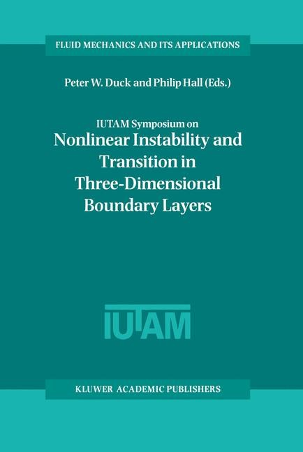 IUTAM Symposium on Nonlinear Instability and Transition in Three-Dimensional Boundary Layers   Duck / Hall, 2011   Buch (Cover)