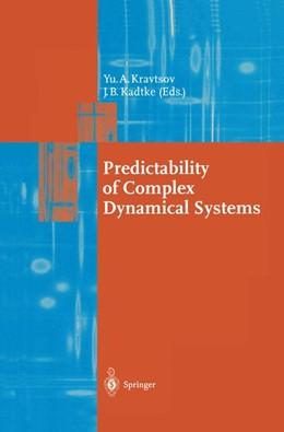 Abbildung von Kravtsov / Kadtke | Predictability of Complex Dynamical Systems | 2012