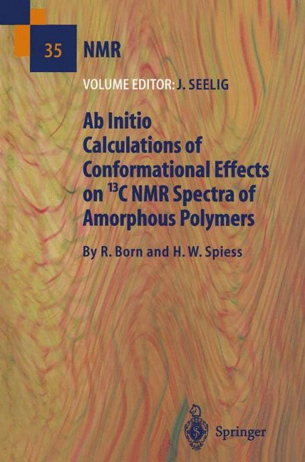 Ab Initio Calculations of Conformational Effects on 13C NMR Spectra of Amorphous Polymers | Born / Seelig / Spiess, 2011 | Buch (Cover)