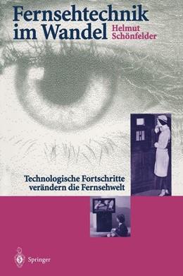 Abbildung von Schönfelder   Fernsehtechnik im Wandel   2011   Technologische Fortschritte ve...