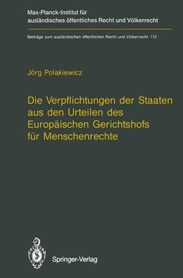 Abbildung von Polakiewicz   Die Verpflichtungen der Staaten aus den Urteilen des Europäischen Gerichtshofs für Menschenrechte / The Obligations of States Arising from the Judgments of the European Court of Human Rights   2012   112