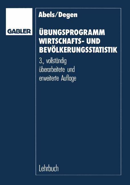 Übungsprogramm Wirtschafts- und Bevölkerungsstatistik | Abels / Degen | 3., vollst. überarb. u. erw. Aufl. 1989, 1989 | Buch (Cover)
