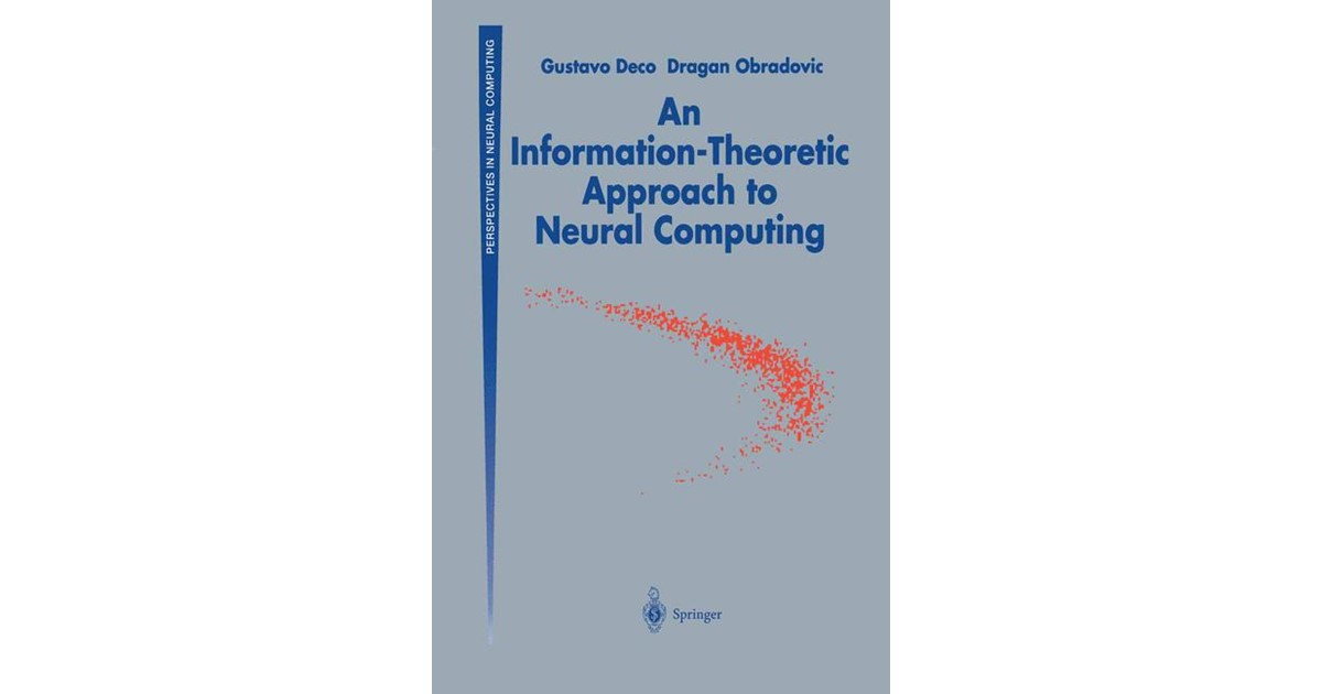 Deco / Obradovic | An Information-Theoretic Approach to Neural Computing |  2011