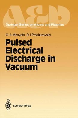 Abbildung von Mesyats / Proskurovsky | Pulsed Electrical Discharge in Vacuum | 2012 | 5