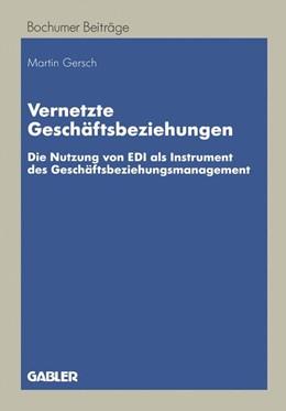 Abbildung von Gersch | Vernetzte Geschäftsbeziehungen | 1998 | 1998 | Die Nutzung von EDI als Instru...
