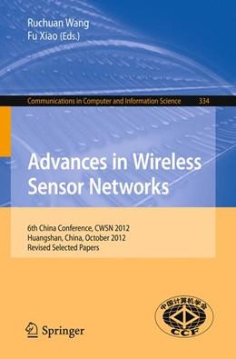 Abbildung von Wang / Xiao | Advances in Wireless Sensor Networks | 1. Auflage | 2013 | 334 | beck-shop.de
