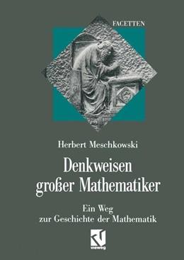 Abbildung von Meschkowski | Denkweisen großer Mathematiker | 2012 | Ein Weg zur Geschichte der Mat...