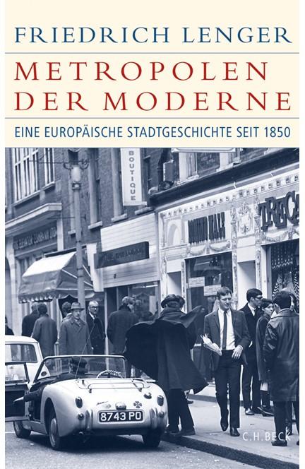 Cover: Friedrich Lenger, Metropolen der Moderne