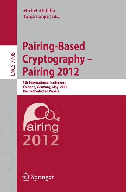 Pairing-Based Cryptography -- Pairing 2012 | Abdalla / Lange, 2013 | Buch (Cover)