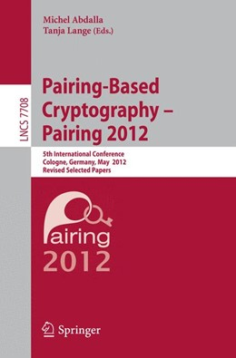 Abbildung von Abdalla / Lange   Pairing-Based Cryptography -- Pairing 2012   2013   5th International Conference, ...