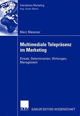 Abbildung von Meissner | Multimediale Telepräsenz im Marketing | 2002 | Einsatz, Determinanten, Wirkun...