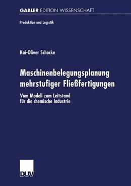 Abbildung von Schocke   Maschinenbelegungsplanung mehrstufiger Fließfertigungen   2000   Vom Modell zum Leitstand für d...
