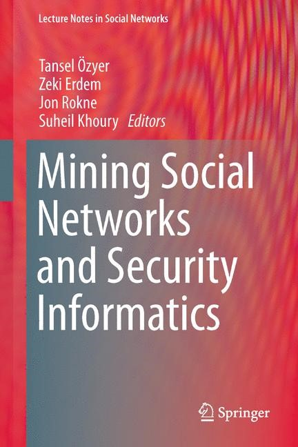 Mining Social Networks and Security Informatics | Özyer / Erdem / Rokne / Khoury, 2013 | Buch (Cover)