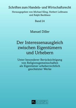 Abbildung von Diller | Der Interessenausgleich zwischen Eigentümern und Urhebern | 2013 | Unter besonderer Berücksichtig... | 24
