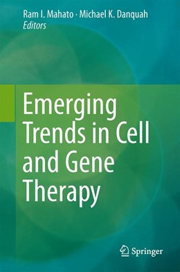 Abbildung von Mahato / Danquah | Emerging Trends in Cell and Gene Therapy | 1. Auflage | 2013 | beck-shop.de