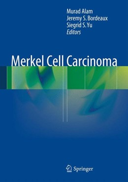 Abbildung von Alam / Bordeaux / Yu | Merkel Cell Carcinoma | 2013