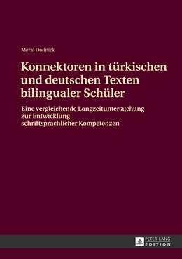Abbildung von Dollnick | Konnektoren in türkischen und deutschen Texten bilingualer Schüler | 2013 | Eine vergleichende Langzeitunt...