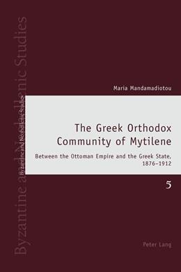 Abbildung von Mandamadiotou | The Greek Orthodox Community of Mytilene | 2013 | Between the Ottoman Empire and... | 5