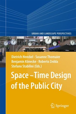Abbildung von Henckel / Thomaier | Space–Time Design of the Public City | 1. Auflage | 2013 | 15 | beck-shop.de
