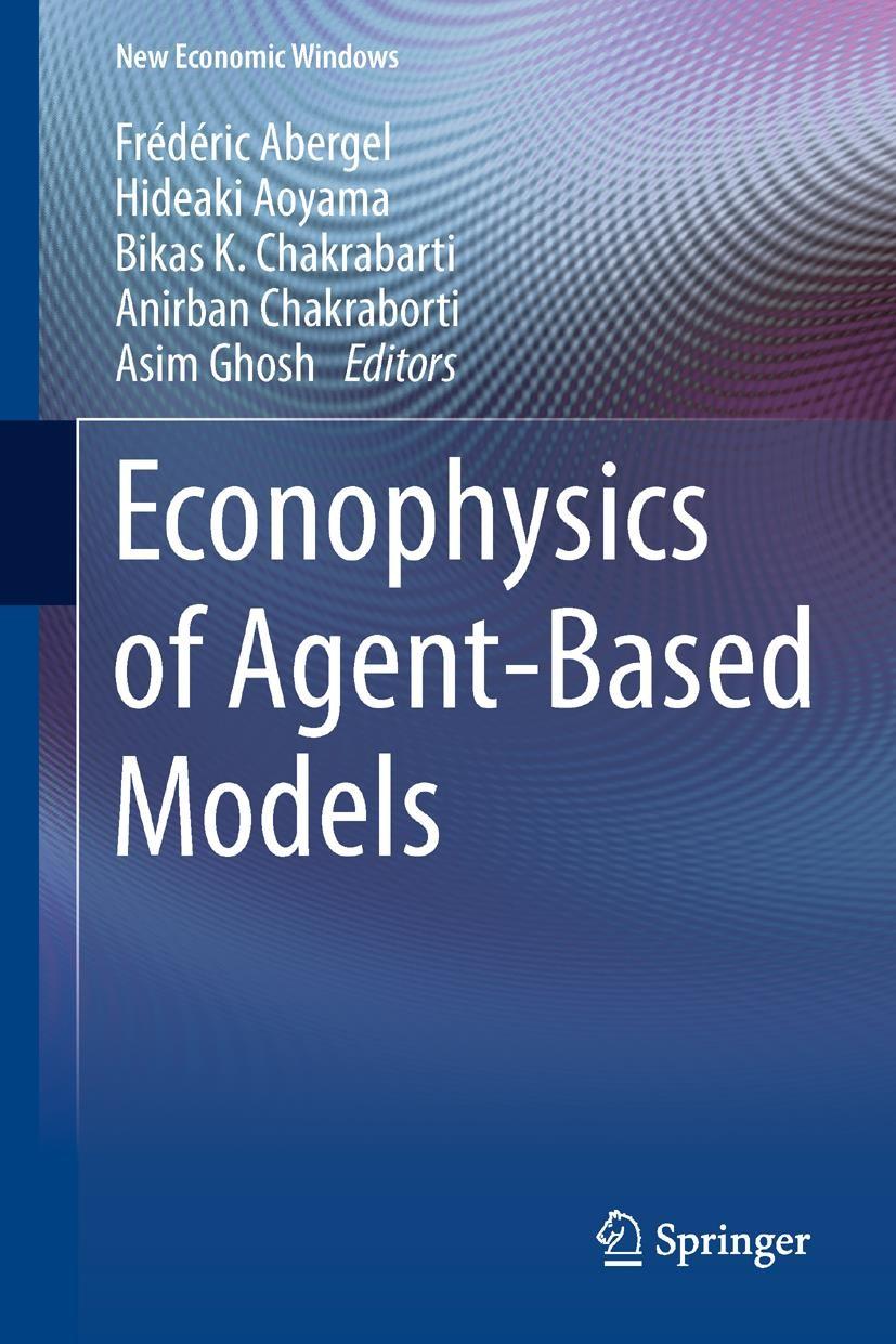 Abbildung von Abergel / Aoyama / Chakrabarti / Chakraborti / Ghosh   Econophysics of Agent-Based Models   2013