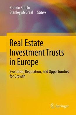 Abbildung von McGreal / Sotelo | Real Estate Investment Trusts in Europe | 2013 | Evolution, Regulation, and Opp...