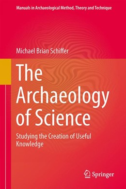 Abbildung von Schiffer | The Archaeology of Science | 2013 | Studying the Creation of Usefu... | 9