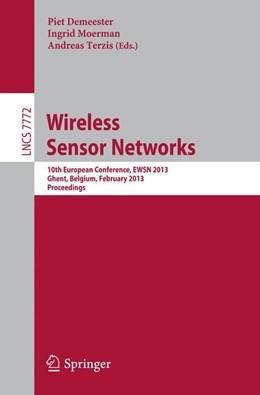 Abbildung von Demeester / Moerman | Wireless Sensor Networks | 1. Auflage | 2013 | beck-shop.de