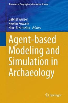 Abbildung von Wurzer / Kowarik / Reschreiter   Agent-based Modeling and Simulation in Archaeology   2014