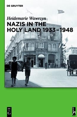 Abbildung von Wawrzyn | Nazis in the Holy Land 1933-1948 | 1. Auflage | 2013 | beck-shop.de