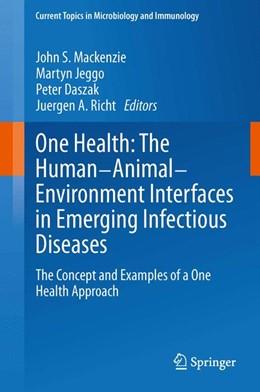 Abbildung von Mackenzie / Jeggo | One Health: The Human-Animal-Environment Interfaces in Emerging Infectious Diseases | 1. Auflage | 2013 | 365 | beck-shop.de