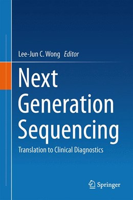 Abbildung von Wong | Next Generation Sequencing | 2013 | Translation to Clinical Diagno...