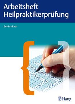 Abbildung von Roth   Arbeitsheft für die Heilpraktikerprüfung   1. Auflage   2013   beck-shop.de