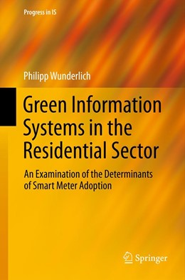 Abbildung von Wunderlich | Green Information Systems in the Residential Sector | 2013 | An Examination of the Determin...
