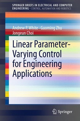 Abbildung von White / Zhu / Choi | Linear Parameter-Varying Control for Engineering Applications | 2013