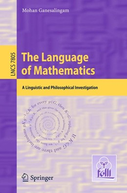 Abbildung von Ganesalingam | The Language of Mathematics | 2013 | A Linguistic and Philosophical...