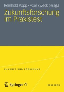 Abbildung von Popp / Zweck   Zukunftsforschung im Praxistest   1. Auflage 2013   2013   3