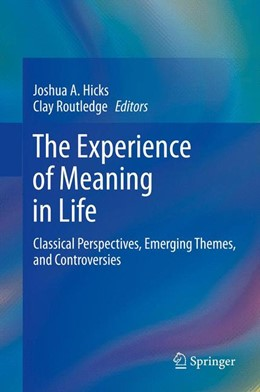 Abbildung von Hicks / Routledge   The Experience of Meaning in Life   2013   Classical Perspectives, Emergi...