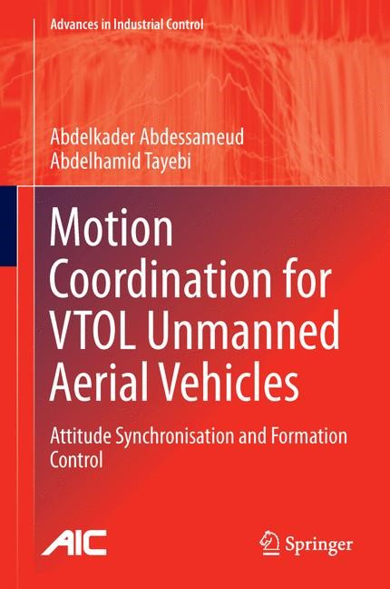 Motion Coordination for VTOL Unmanned Aerial Vehicles | Abdessameud / Tayebi, 2013 | Buch (Cover)