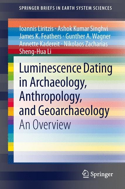 Luminescence Dating in Archaeology, Anthropology, and Geoarchaeology | Liritzis / Singhvi / Feathers, 2013 | Buch (Cover)