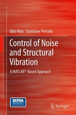 Abbildung von Mao / Pietrzko | Control of Noise and Structural Vibration | 2013 | A MATLAB®-Based Approach
