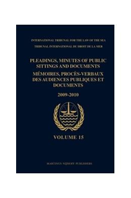 Abbildung von ITLOS   Pleadings, Minutes of Public Sittings and Documents / Mémoires, procès-verbaux des audiences publiques et documents   2013   Volume 15 (2009-2010)   15