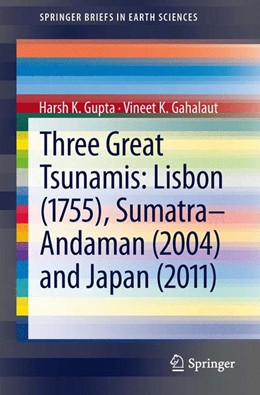 Abbildung von Gupta / Gahalaut | Three Great Tsunamis: Lisbon (1755), Sumatra-Andaman (2004) and Japan (2011) | 2013