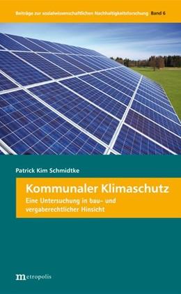 Abbildung von Schmidtke | Kommunaler Klimaschutz | 2013 | Eine Untersuchung in vergabe- ...