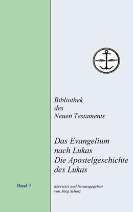 Abbildung von Scholz   Das Evangelium nach Lukas. Die Apostelgeschichte des Lukas   4. Auflage   2012   4. Auflage